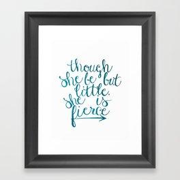 though she be but little, she is fierce Framed Art Print