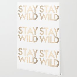 Stay Wild White Gold Quote Wallpaper