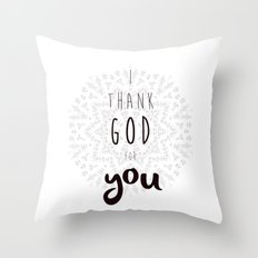 I Thank God For You Throw Pillow