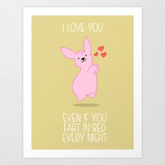 Love you, farter Art Print