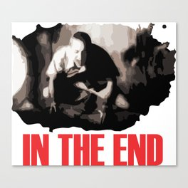 In The End Canvas Print