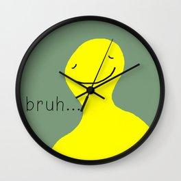 bruh Wall Clock