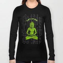 Buddha, Let it Go of the Matrix, meditation, spirituality, Buddhism, Yoga Long Sleeve T-shirt
