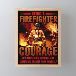 Beeing A Firefighter Is More Than Courage Framed Mini Art Print
