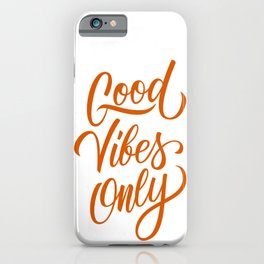 Good vibes only - positive quotes typography vintage illustration iPhone Case