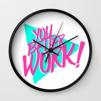 rupaul Wall Clocks featuring YOU BETTER WORK by Pizza! Pizza! Pizza!