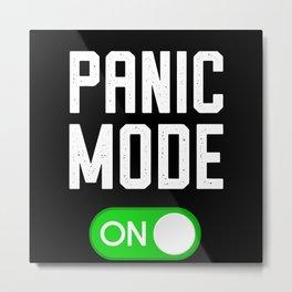 Panic Mode ON Virus Study Funny Exam Gift Metal Print