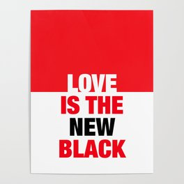LOVE is the new black IV – Plain Poster