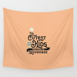 Cutest Kids Sloth born in November T-Shirt Wall Tapestry