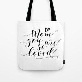Mom You Are So Loved,Love Gift For Mom,Mom Gifts,Quote Prints,Typography Posters,Mom Life,Love Quote Tote Bag