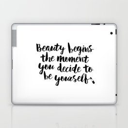 Beauty Begins the Moment You Decide to Be Yourself black and white typography poster home wall decor Laptop & iPad Skin