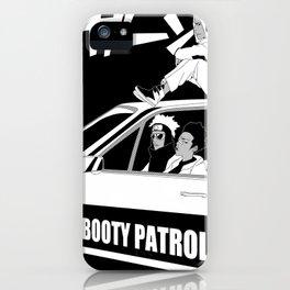 Booty Patrol iPhone Case