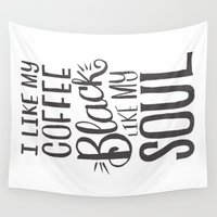 soul Wall Tapestries featuring I LIKE MY COFFEE BLACK LIKE MY SOUL by Matthew Taylor Wilson