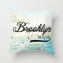 It's Brooklyn Beach! III Throw Pillow