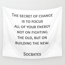 The secret of change - Socrates Greek Philosophy Quote Wall Tapestry