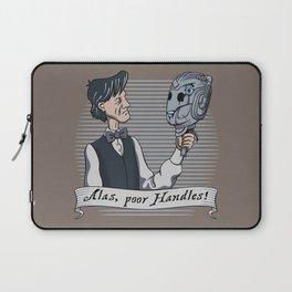 Alas Poor Handles! Laptop Sleeve