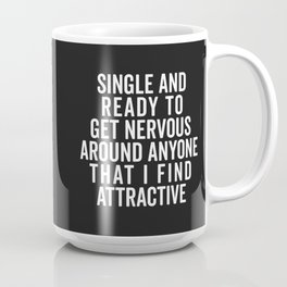 Single And Nervous Funny Quote Coffee Mug