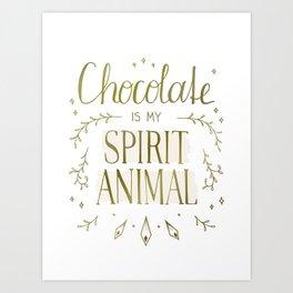 Chocolate is my Spirit Animal Art Print