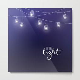 Be the light #4 Metal Print