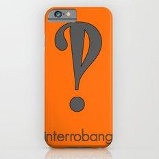 Interrobang, Serif Slim Case iPhone 6s