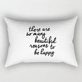 There Are So Many Beautiful Reasons to Be Happy typography poster design home decor bedroom wall art Rectangular Pillow