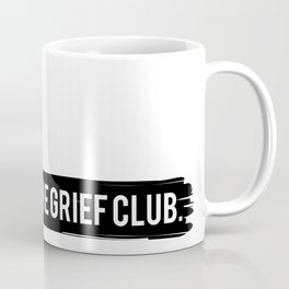 The Grief Club Coffee Mug