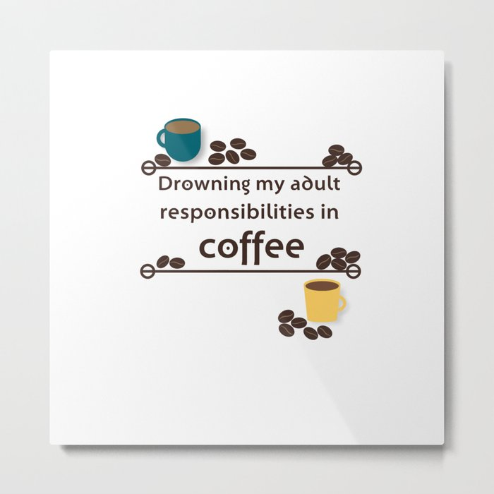 Drowning in Coffee Metal Print