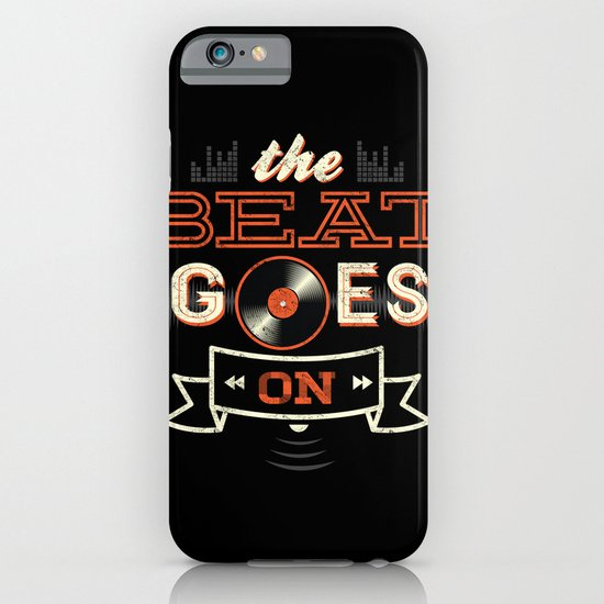 The Beat Goes On iPhone & iPod Case