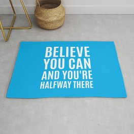 BELIEVE YOU CAN AND YOU'RE HALFWAY THERE (CYAN) Rug