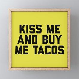 Kiss Me Tacos Funny Quote Framed Mini Art Print