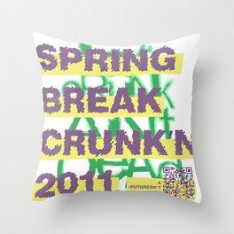 Spring Break Crunk'n 2011! Throw Pillow
