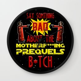 Motherf***ing Prequels Wall Clock