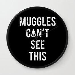 MUGGLES CAN'T SEE THIS Wall Clock