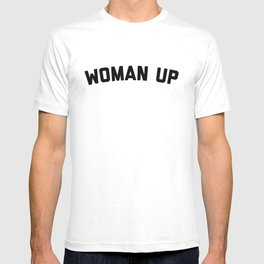 Woman Up Funny Quote T-shirt