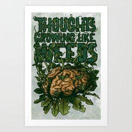Thoughts Growing Like Weeds Art Print