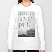 poetry Long Sleeve T-shirts featuring poetry by Willow Summers