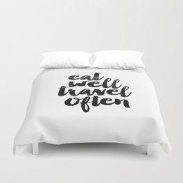Eat Well Travel Often black and white typography poster black-white design bedroom wall home decor Duvet Cover