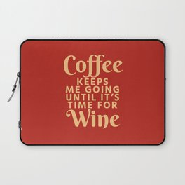 Coffee Keeps Me Going Until It's Time For Wine (Crimson) Laptop Sleeve