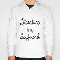 literature Hoodies featuring literature is my boyfriend  by Beautiful Bibliophile's Boutique