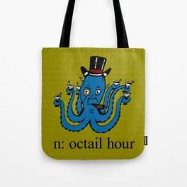 Octail Hour Tote Bag
