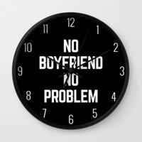 boyfriend Wall Clocks featuring No Boyfriend Funny Quote by EnvyArt
