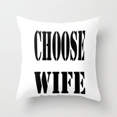 Choose Wife Throw Pillow