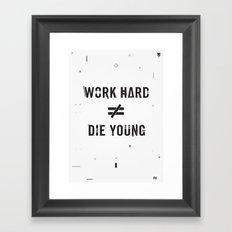 Work Hard, Die Young / Light Framed Art Print