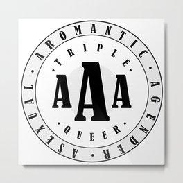 Triple A Queer Metal Print