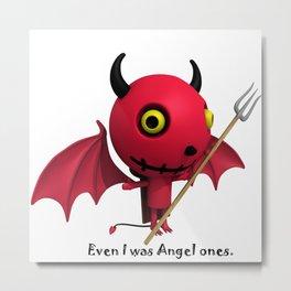 Cute Little Devil - Even I was Angel ones. Metal Print