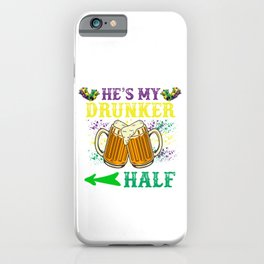He's My Drunker iPhone Case
