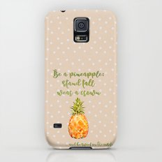 Be a pineapple- stand tall, wear a crown and be sweet on the insite Slim Case Galaxy S5