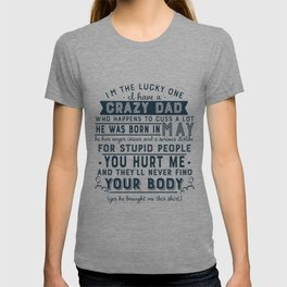 I'm The Lucky One I Have A Crazy May Dad Funny product T-shirt