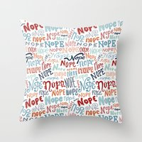 nope Throw Pillows featuring Nope by Sam Magee