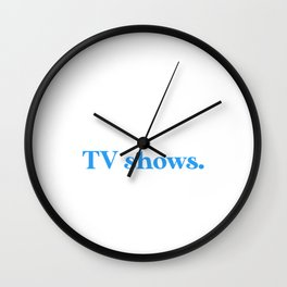 Introverted But Willing to Discuss TV Shows Wall Clock